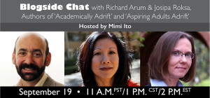 Unit 1 - Blogside Chat with Richard Arum and Josipa Roksa, Authors of Academically Adrift and Aspiring Adults Adrift