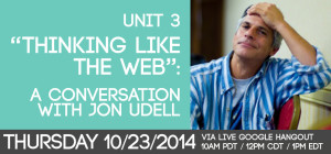 "Unit 3 - Thinking Like the Web"": A Conversation with Jon Udell"